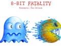8 Bit Fatality