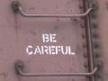 Be Carefull